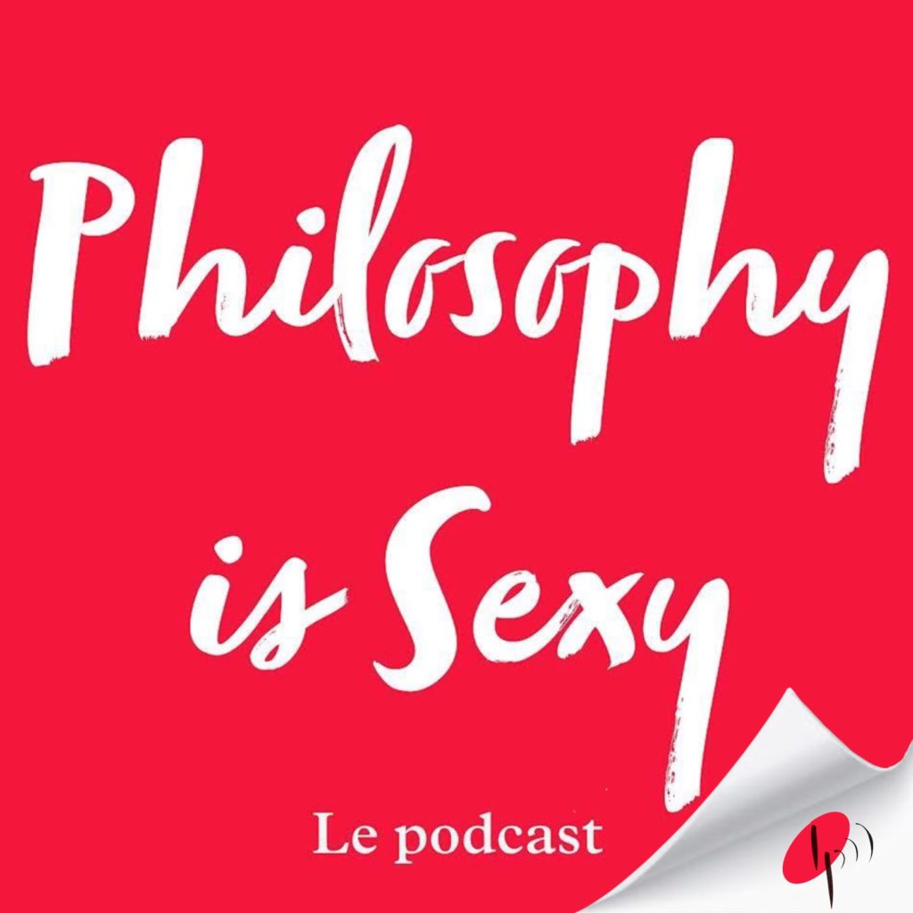 Philosophy is Sexy - Le podcast